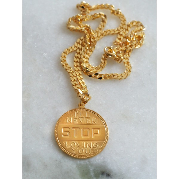 "Collar Medalla ""I will never STOP loving you"" cadena gruesa"